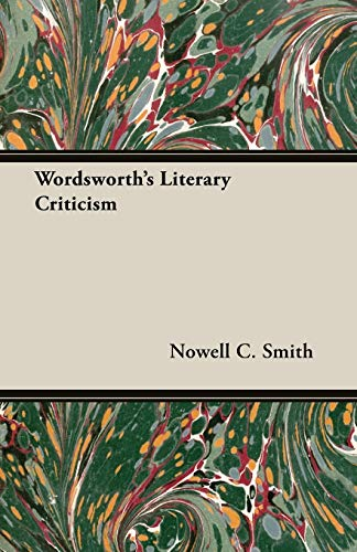 Wordsworths Literary Criticism: Nowell C. Smith