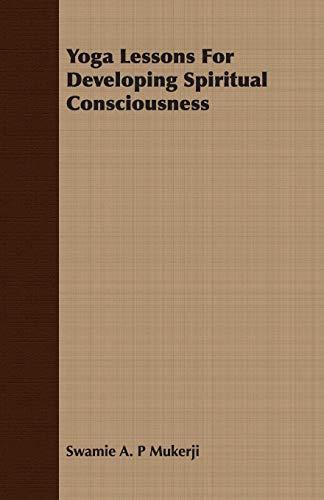 9781406777437: Yoga Lessons For Developing Spiritual Consciousness