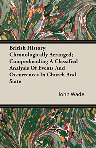 9781406778984: British History, Chronologically Arranged; Comprehending A Classified Analysis Of Events And Occurrences In Church And State