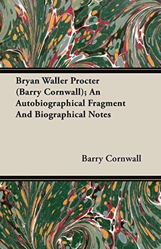 Bryan Waller Procter Barry Cornwall An Autobiographical Fragment And Biographical Notes: Barry ...