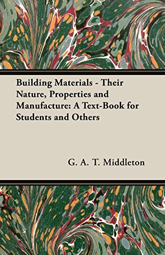 9781406779431: Building Materials - Their Nature, Properties and Manufacture: A Text-Book for Students and Others