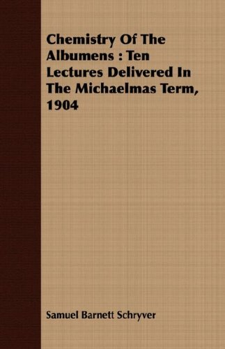 9781406781335: Chemistry Of The Albumens: Ten Lectures Delivered In The Michaelmas Term, 1904