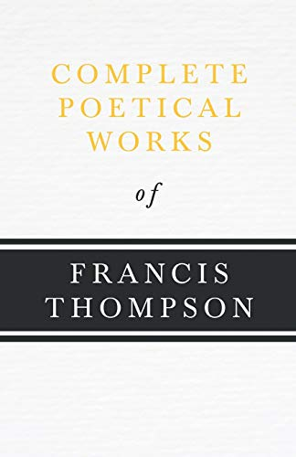 9781406782448: Complete Poetical Works of Francis Thompson (The Modern Library)