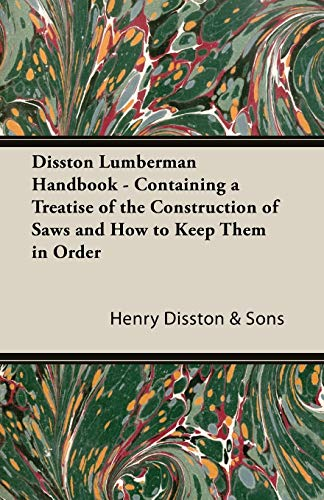 9781406783704: Disston Lumberman Handbook - Containing a Treatise of the Construction of Saws and How to Keep Them in Order