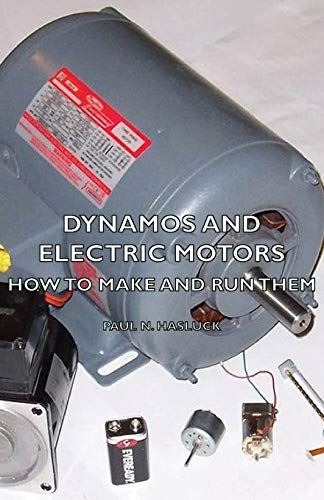 9781406784626: Dynamos and Electric Motors - How to Make and Run Them