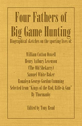 Four Fathers of Big Game Hunting -: Thormanby