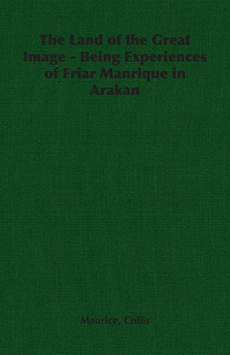 9781406789867: The Land of the Great Image - Being Experiences of Friar Manrique in Arakan