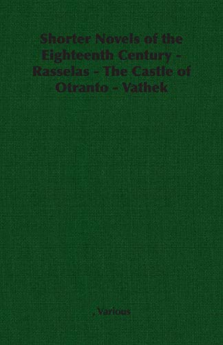 9781406790146: Shorter Novels of the Eighteenth Century - Rasselas - The Castle of Otranto - Vathek