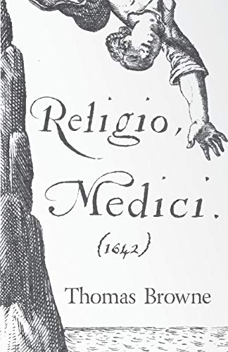 Religio Medici (1642): Sir Thomas, Browne