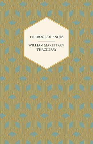 The Book of Snobs - Christmas Books: William Makepeace Thackeray