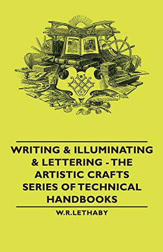 9781406793437: Writing & Illuminating & Lettering - The Artistic Crafts Series of Technical Handbooks