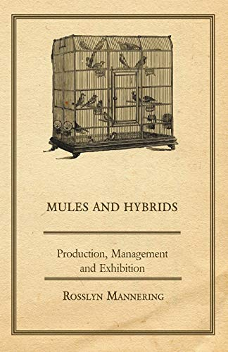 9781406795691: Mules and Hybrids - Production, Management and Exhibition