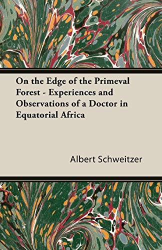9781406796254: On the Edge of the Primeval Forest - Experiences and Observations of a Doctor in Equatorial Africa