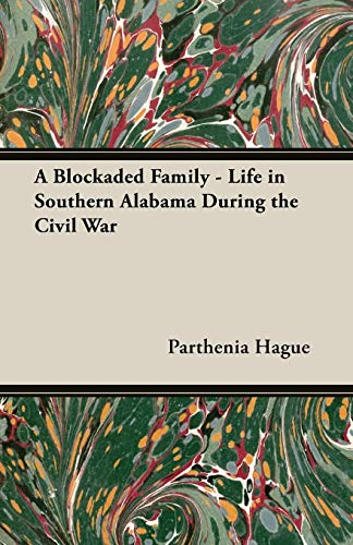 9781406796452: A Blockaded Family - Life in Southern Alabama During the Civil War