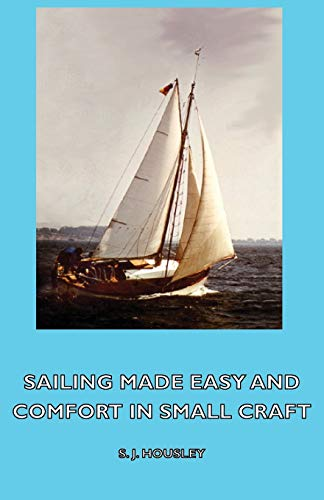 9781406796636: Sailing Made Easy and Comfort in Small Craft
