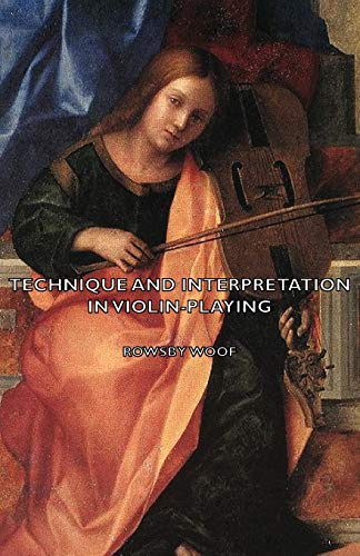 9781406796865: Technique and Interpretation in Violin-Playing