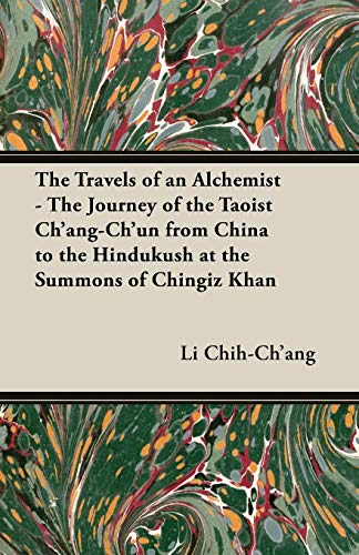 9781406797145: The Travels of an Alchemist - The Journey of the Taoist Ch'ang-Ch'un from China to the Hindukush at the Summons of Chingiz Khan (Broadway Travellers)