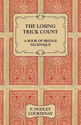 9781406797169: The Losing Trick Count - A Book of Bridge Technique
