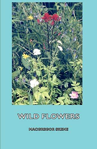 Wild Flowers: Macgregor Skene
