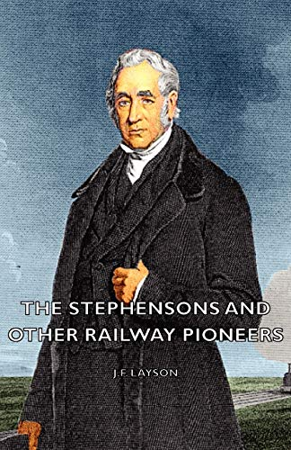 The Stephensons and Other Railway Pioneers: J. F. Layson