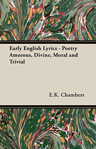9781406797602: Early English Lyrics - Poetry Amorous, Divine, Moral and Trivial
