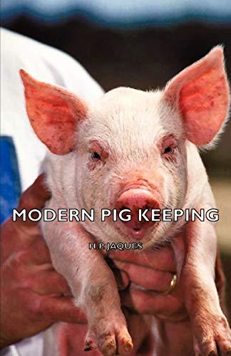 Modern Pig Keeping (Paperback): H.P. Jaques