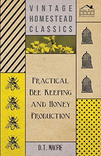 9781406798036: Practical Bee Keeping and Honey Production