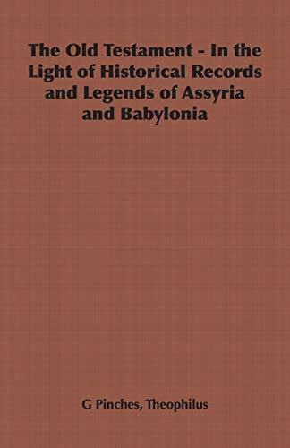 9781406798807: The Old Testament - In the Light of Historical Records and Legends of Assyria and Babylonia