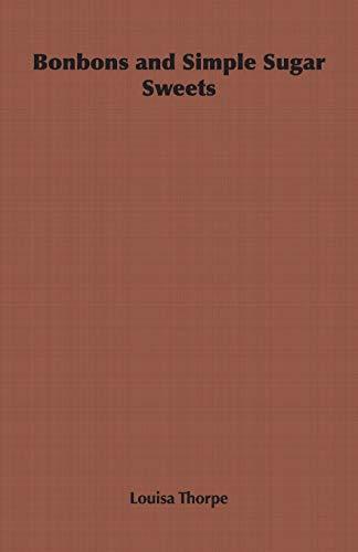 Bonbons and Simple Sugar Sweets (Paperback): Louisa Thorpe