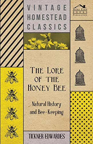 9781406799637: The Lore of the Honey Bee - Natural History and Bee-Keeping