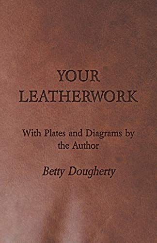9781406799750: Your Leatherwork - With Plates and Diagrams by the Author