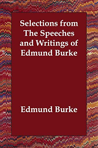 9781406800869: Selections from The Speeches and Writings of Edmund Burke