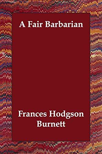9781406800876: A Fair Barbarian