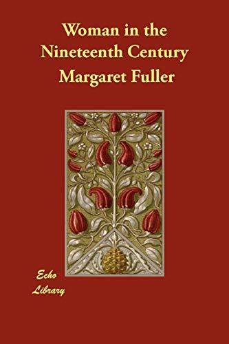 Woman in the Nineteenth Century: Margaret Fuller, Arthur