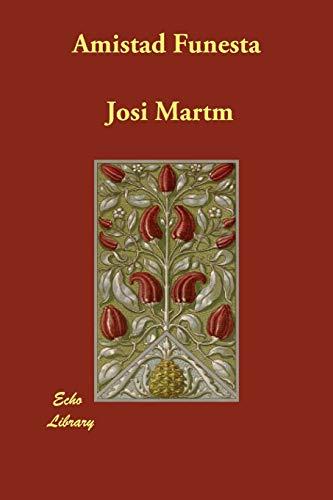 Amistad Funesta: Jose Marti