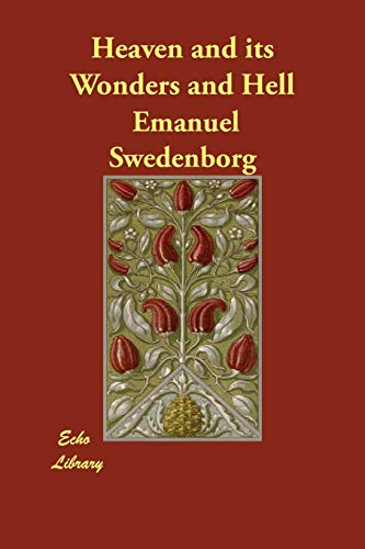 Heaven and Its Wonders and Hell: Emanuel Swedenborg
