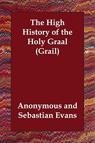 9781406804966: The High History of the Holy Graal (Grail)