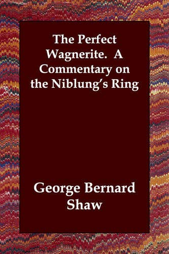 9781406805291: The Perfect Wagnerite. A Commentary on the Niblung's Ring