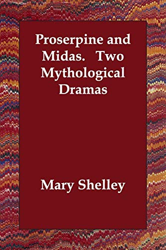 9781406805406: Proserpine and Midas. Two Mythological Dramas