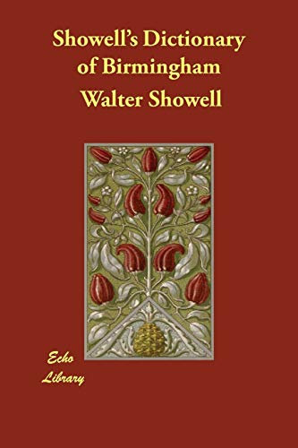 Showell s Dictionary of Birmingham (Paperback): Walter Showell