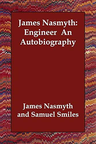 9781406805840: James Nasmyth: Engineer an Autobiography