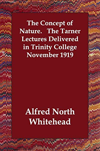 9781406805987: The Concept of Nature. The Tarner Lectures Delivered in Trinity College November 1919