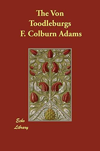The Von Toodleburgs: F. Colburn Adams
