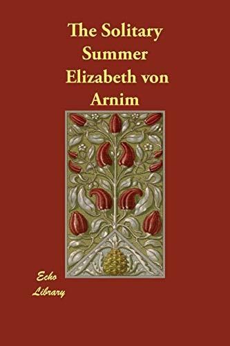The Solitary Summer: Arnim, Elizabeth von