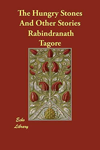 Hungry Stones and Other Stories: Rabindranath Tagore