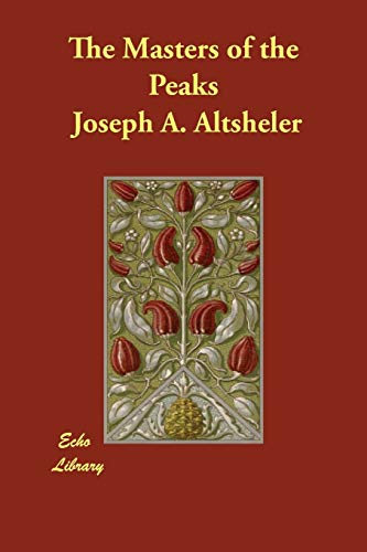 The Masters of the Peaks: Joseph A. Altsheler