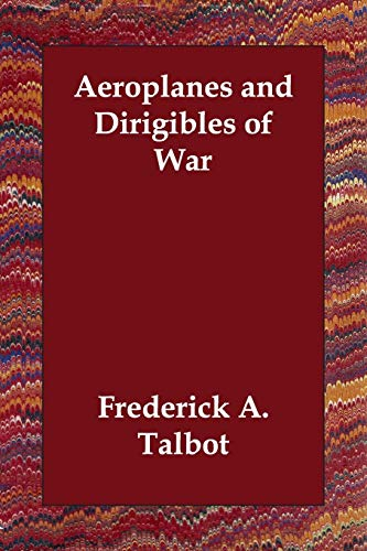 9781406807639: Aeroplanes and Dirigibles of War