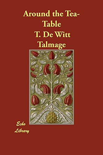 Around the Tea-Table (Paperback): T De Witt