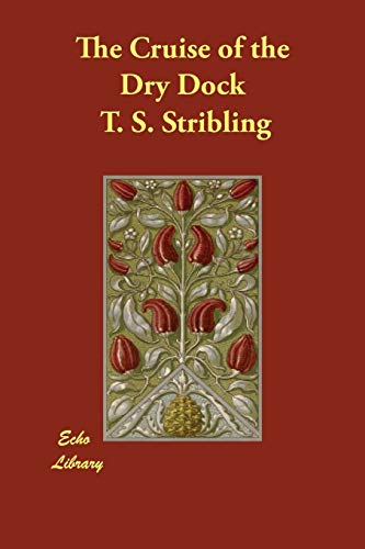 The Cruise of the Dry Dock: T. S. Stribling