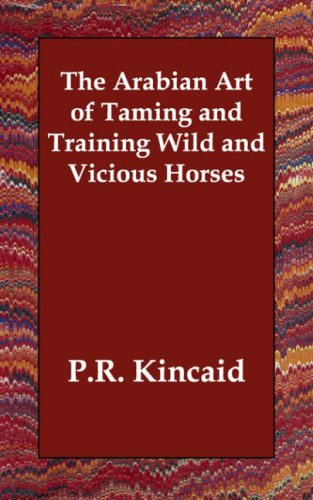 9781406807981: The Arabian Art of Taming and Training Wild and Vicious Horses